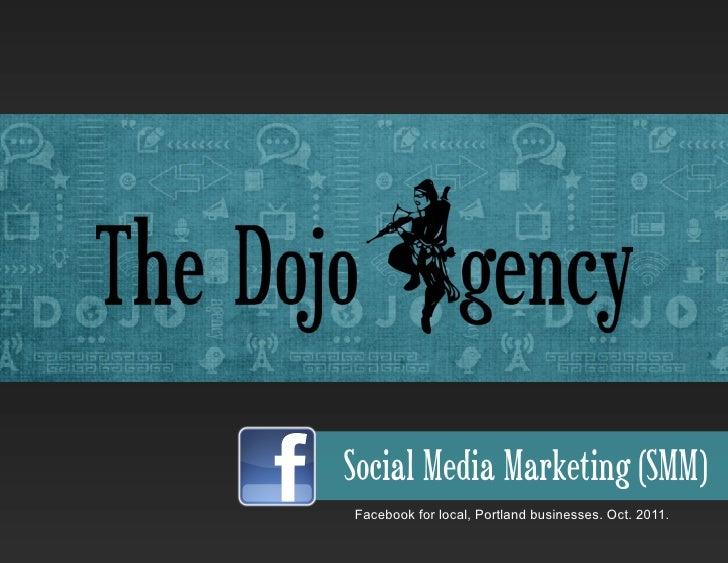 Social Media Marketing (SMM)Facebook for local, Portland businesses. Oct. 2011.