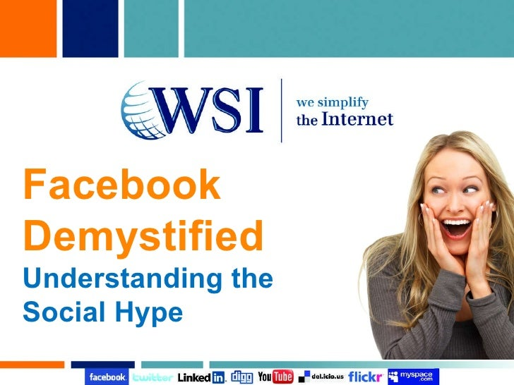 Facebook Demystified  Understanding the Social Hype