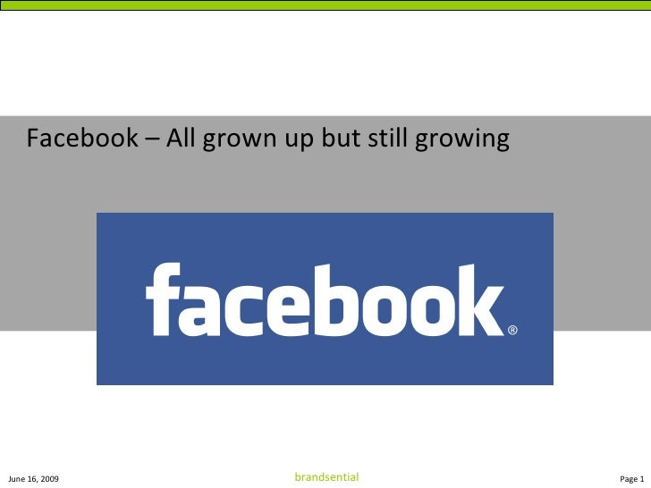 <ul><li>Facebook – All grown up but still growing </li></ul>