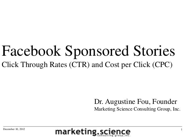 Facebook Sponsored StoriesClick Through Rates (CTR) and Cost per Click (CPC)                           Dr. Augustine Fou, ...