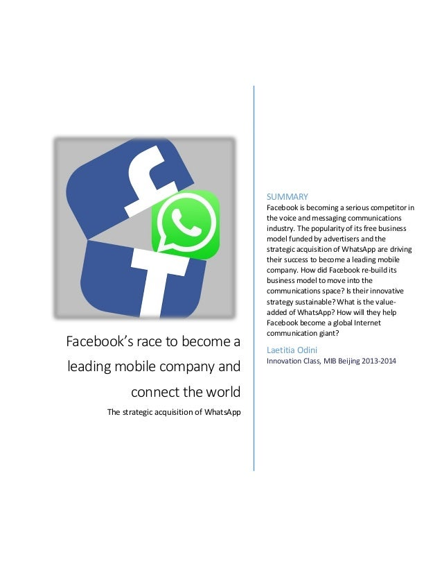 Facebook's race to become a leading mobile company and connect the world The strategic acquisition of WhatsApp SUMMARY Fac...