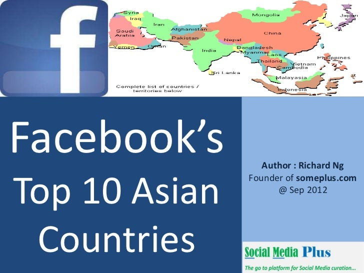 Facebook's        Author : Richard NgTop 10 Asian               Founder of someplus.com                     @ Sep 2012 Cou...