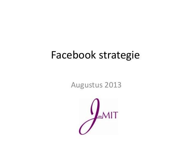 Facebook strategie Augustus 2013