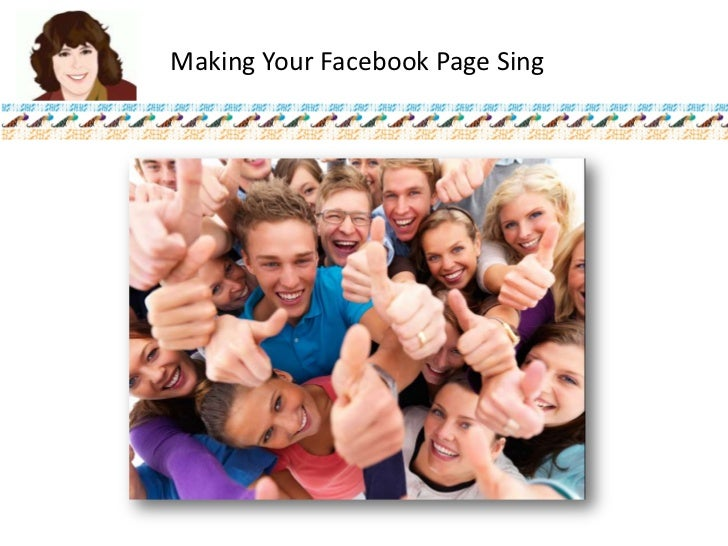Making Your Facebook Page Sing<br />