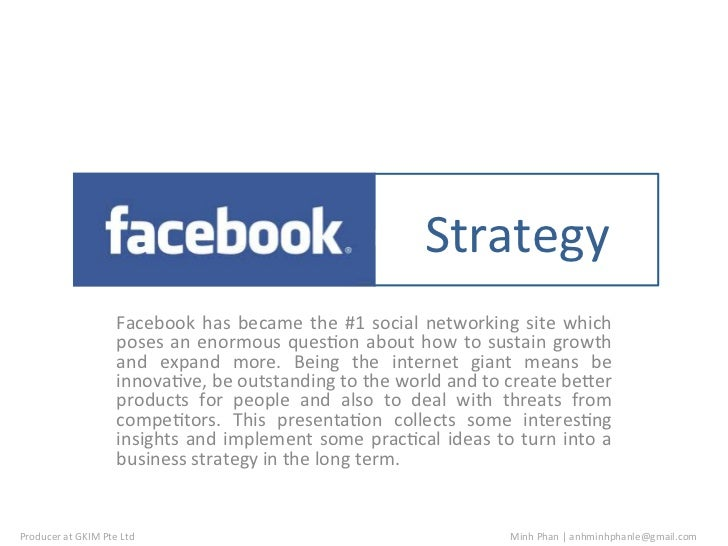 Plan  Strategy                                  Facebook  has  became  the  #1  social  networking  site...