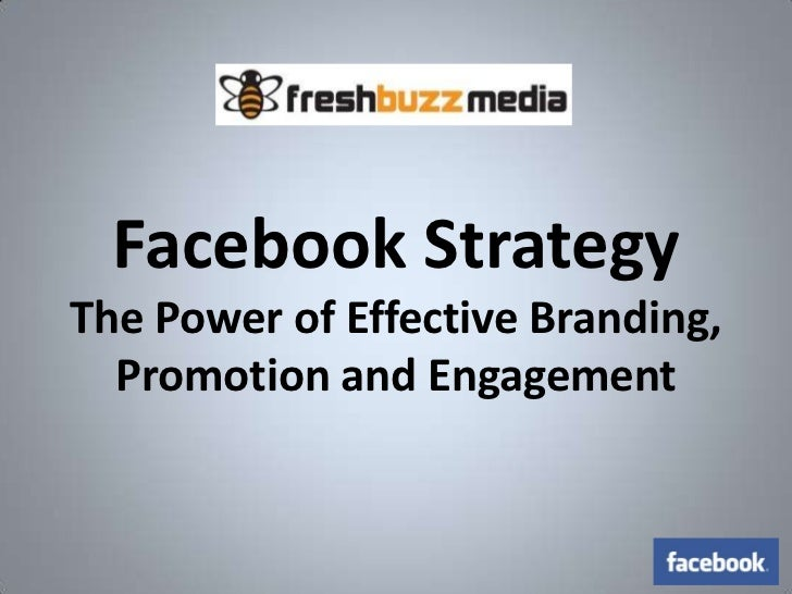 Facebook Strategy The Power of Effective Branding, Promotion and Engagement<br />