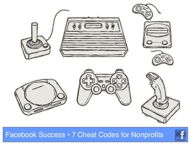 Facebook Success • 7 Cheat Codes for Nonprofits