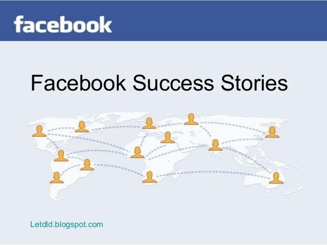 Facebook Success StoriesLetdld.blogspot.com