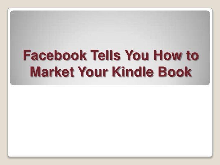 Facebook Tells You How to Market Your Kindle Book