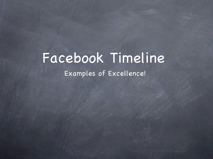 Facebook Timeline   Examples of Excellence!