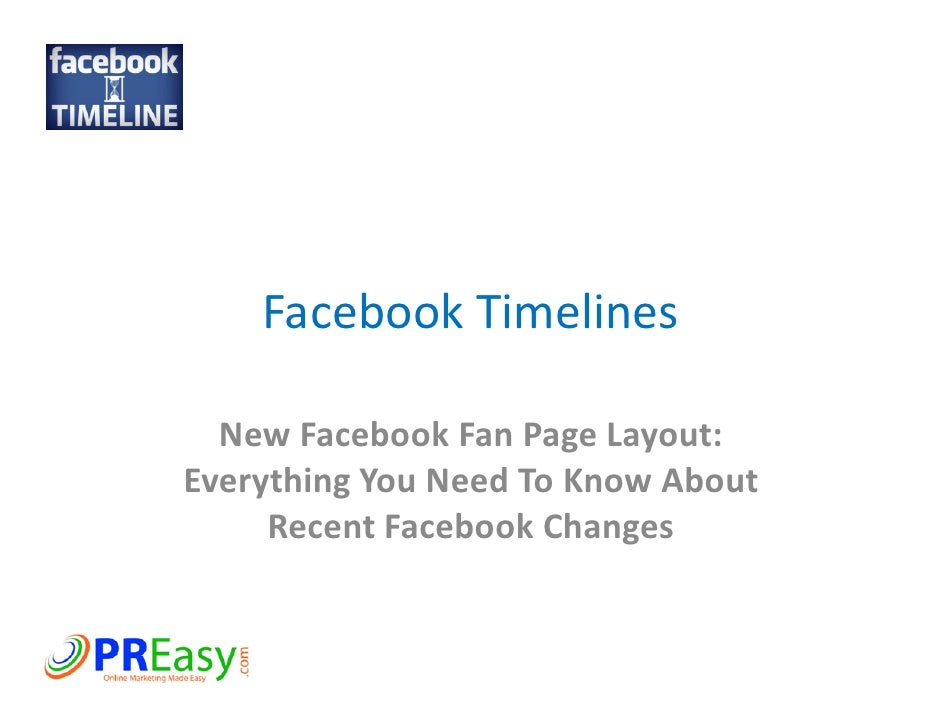 Facebook Timelines  New Facebook Fan Page Layout:Everything You Need To Know About     Recent Facebook Changes