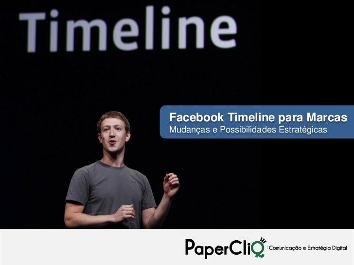 Facebook Timeline para MarcasMudanças e Possibilidades Estratégicas