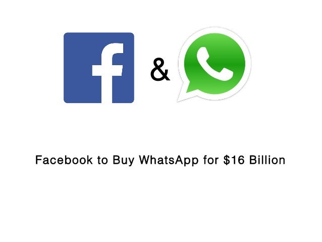 & Facebook to Buy WhatsApp for $16 Billion