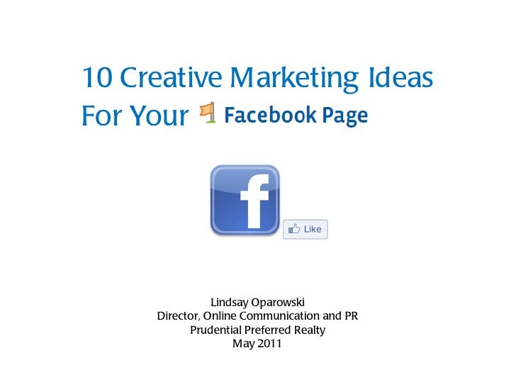 10 Creative Marketing Ideas  For Your Lindsay Oparowski Director, Online Communication and PR Prudential Preferred Realty ...