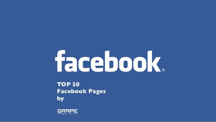 TOP 50 Facebook Pages by