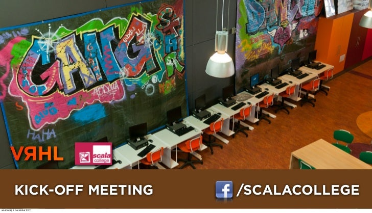 KICK-OFF MEETING   /SCALACOLLEGEwoensdag 9 november 2011