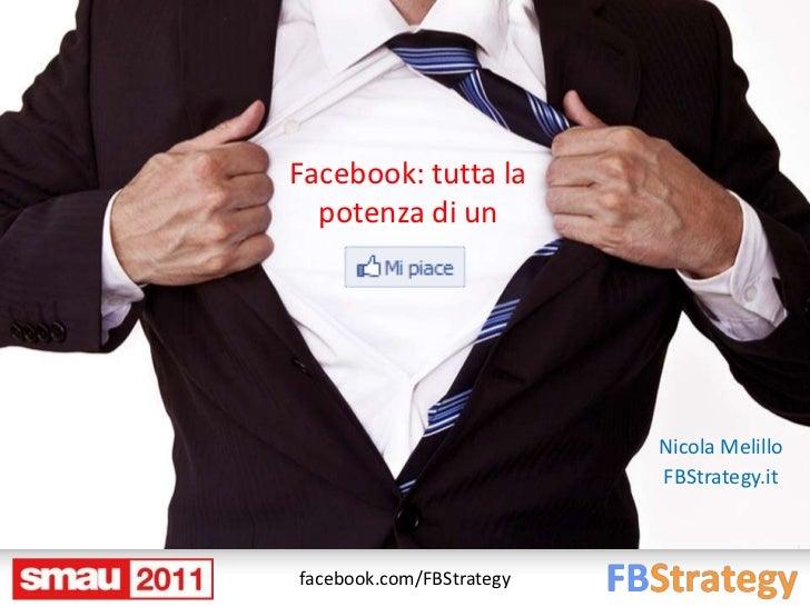 Facebook: tutta la  potenza di un                          Nicola Melillo                          FBStrategy.itfacebook.c...