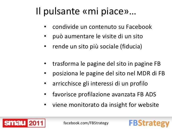 Il pulsante «mi piace»… • condivide un contenuto su Facebook • può aumentare le visite di un sito • rende un sito più soci...