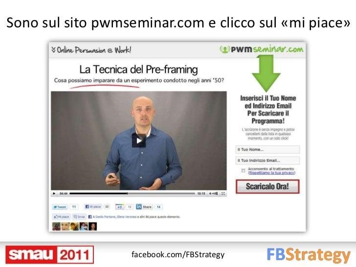 Sono sul sito pwmseminar.com e clicco sul «mi piace»                  facebook.com/FBStrategy