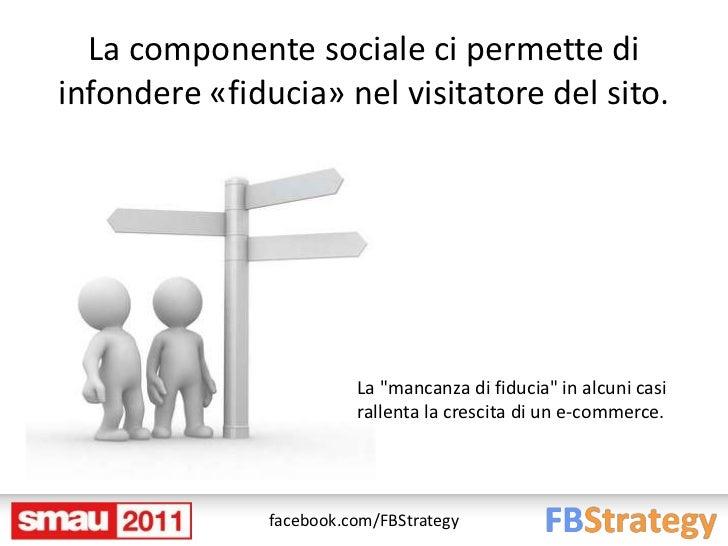 """La componente sociale ci permette diinfondere «fiducia» nel visitatore del sito.                         La """"mancanza di f..."""