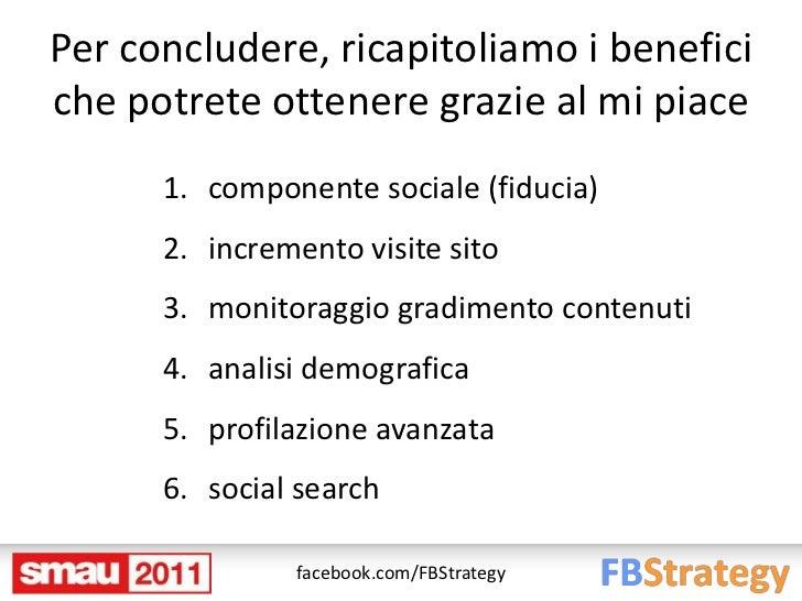 Per concludere, ricapitoliamo i beneficiche potrete ottenere grazie al mi piace      1. componente sociale (fiducia)      ...