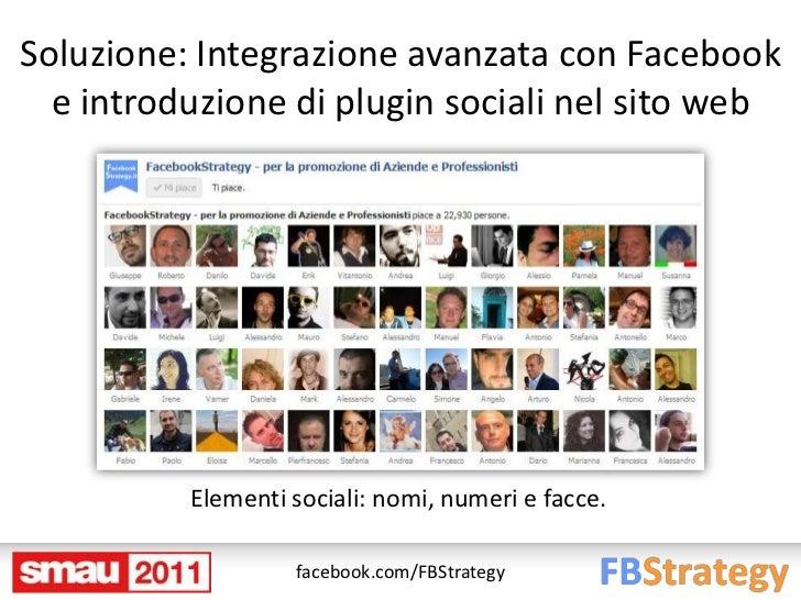 Soluzione: Integrazione avanzata con Facebook  e introduzione di plugin sociali nel sito web          Elementi sociali: no...