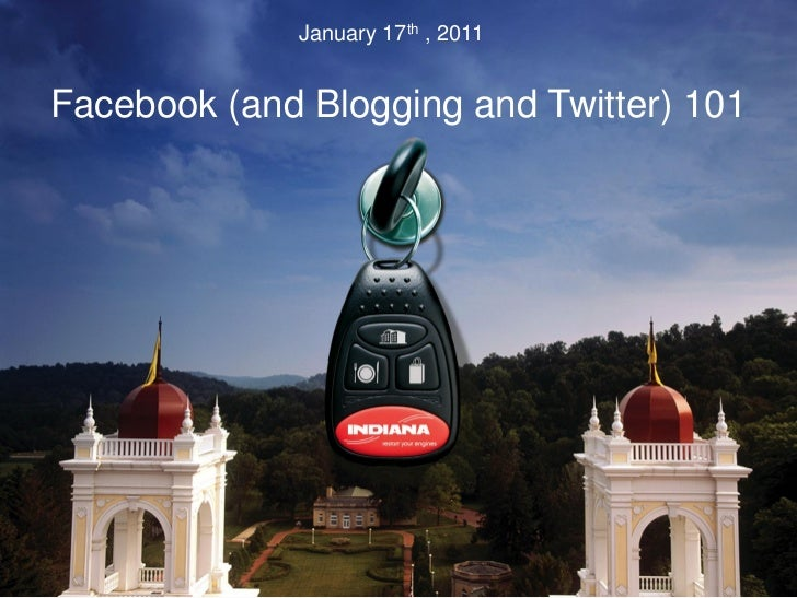 January 17th , 2011Facebook (and Blogging and Twitter) 101