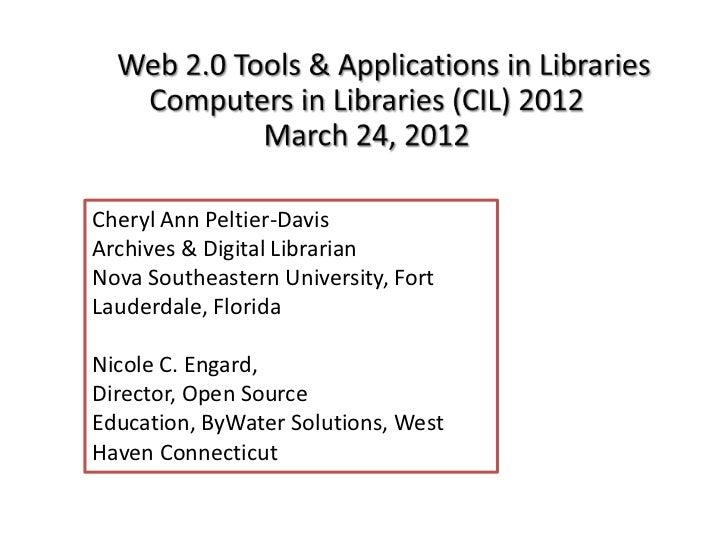Cheryl Ann Peltier-DavisArchives & Digital LibrarianNova Southeastern University, FortLauderdale, FloridaNicole C. Engard,...