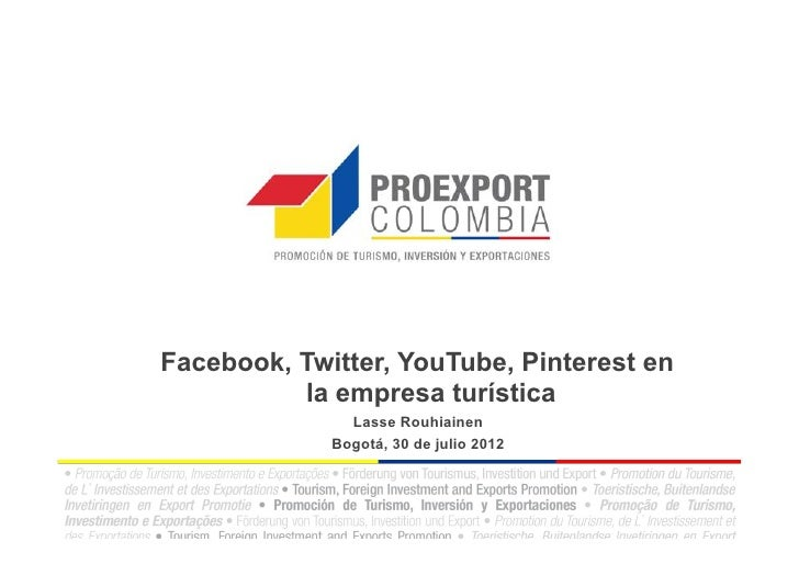 Facebook, Twitter, YouTube, Pinterest en          la empresa turística               Lasse Rouhiainen             Bogotá, ...