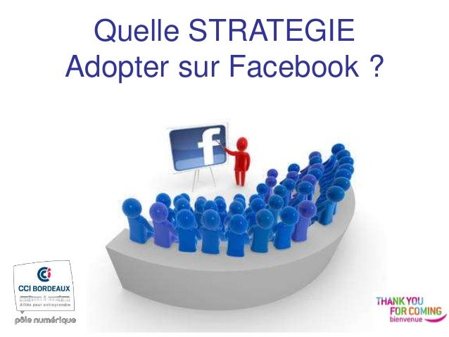 Quelle STRATEGIE Adopter sur Facebook ?