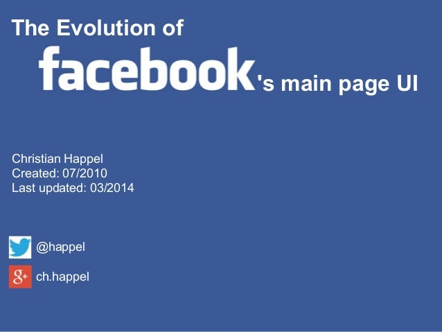 Christian Happel Created: 07/2010 Last updated: 03/2014 @happel ch.happel The Evolution of 's main page UI