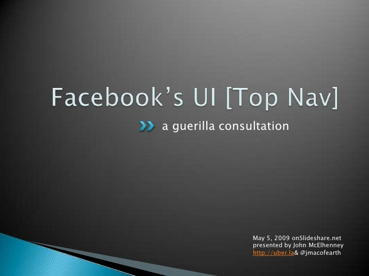 a guerilla consultation                     May 5, 2009 onSlideshare.net                 presented by John McElhenney     ...