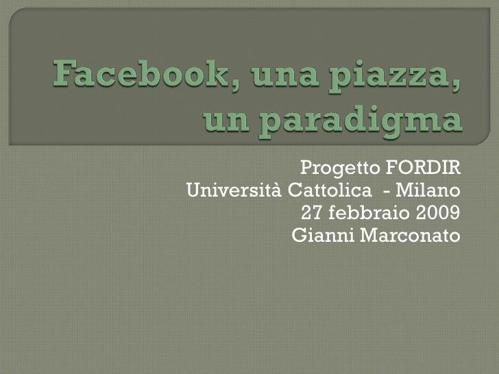 Progetto FORDIR Università Cattolica  - Milano 27 febbraio 2009 Gianni Marconato