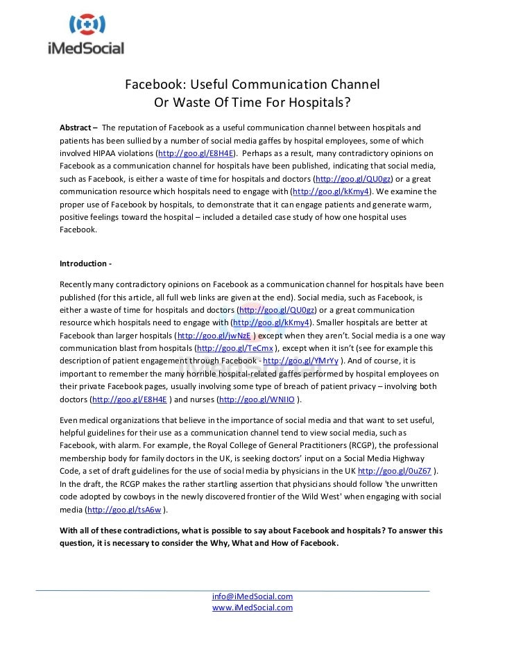 Facebook: Useful Communication Channel                      Or Waste Of Time For Hospitals?Abstract – The reputation of Fa...