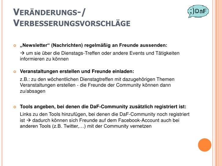 """VERÄNDERUNGS-/ VERBESSERUNGSVORSCHLÄGE     """"Newsletter"""" (Nachrichten) regelmäßig an Freunde aussenden:      um sie über ..."""