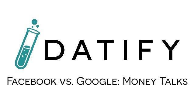 Facebook vs. Google: Money Talks