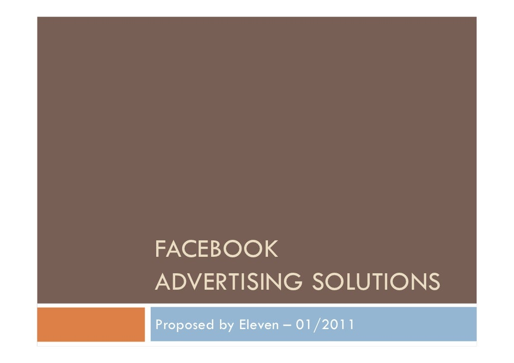 FACEBOOKADVERTISING SOLUTIONSProposed by Eleven – 01/2011
