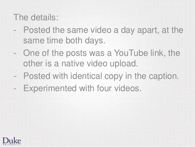The details: - Posted the same video a day apart, at the same time both days. - One of the posts was a YouTube link, the o...