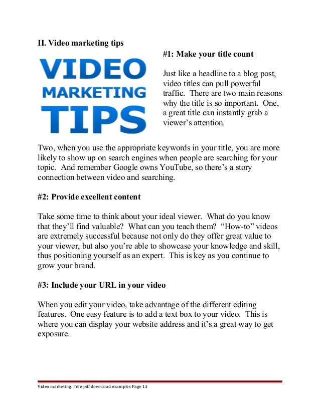 II. Video marketing tips  #1: Make your title count  Just like a headline to a blog post,  video titles can pull powerful ...