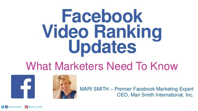 @marismith @mari_smith 1@marismith @mari_smith@marismith @mari_smith Facebook Video Ranking Updates What Marketers Need To...
