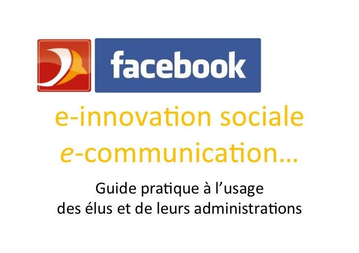 e-‐innova)on sociale e-‐communica)on…                   Guide pra)que à l'usage  des élus et de...