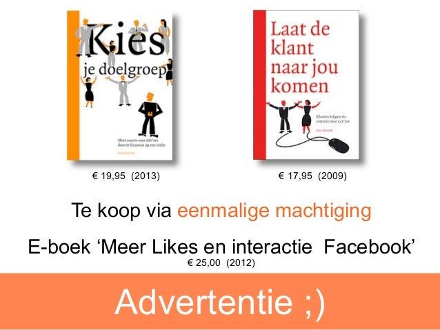 € 19,95 (2013)                    € 17,95 (2009)    Te koop via eenmalige machtigingE-boek 'Meer Likes en interactie Faceb...