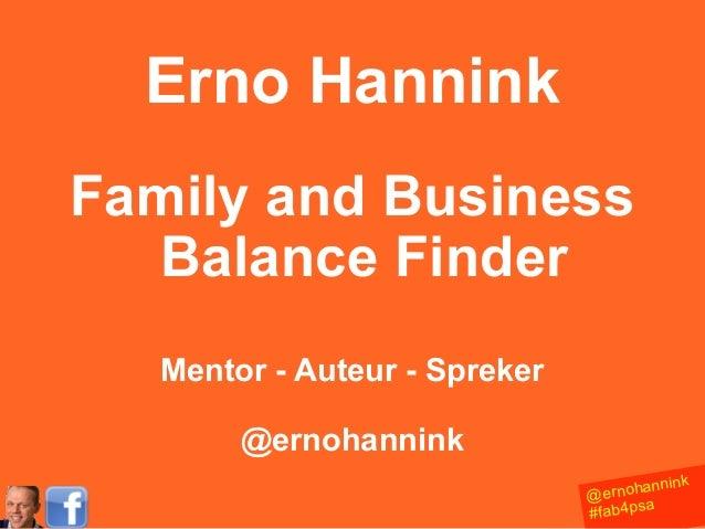 Erno HanninkFamily and Business  Balance Finder   Mentor - Auteur - Spreker        @ernohannink                           ...