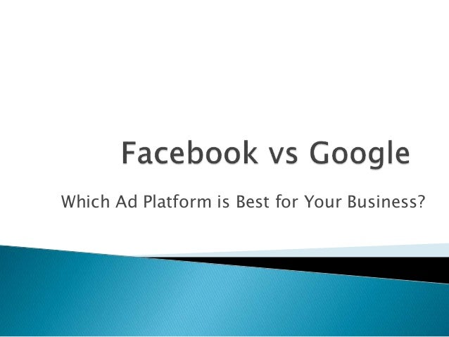 Which Ad Platform is Best for Your Business?