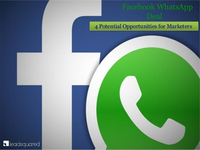 4 Potential Opportunities for Marketers Facebook WhatsApp Deal