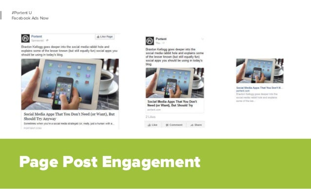 50  #Portent U  Facebook Ads Now  • Designed to grow page engagement numbers  • Conversion opportunity in ad or on page  •...