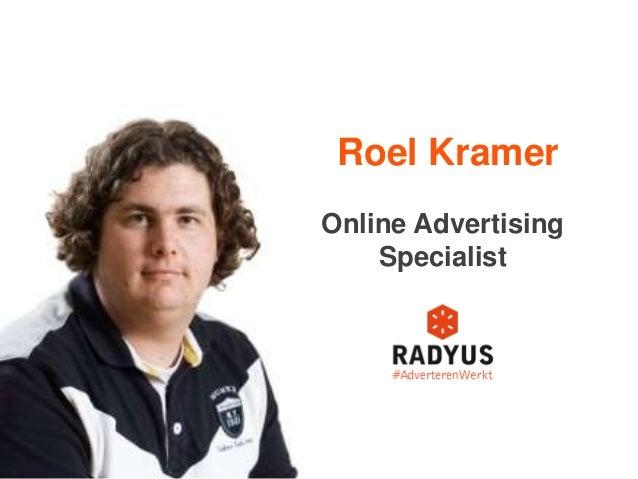 Roel KramerOnline Advertising    Specialist