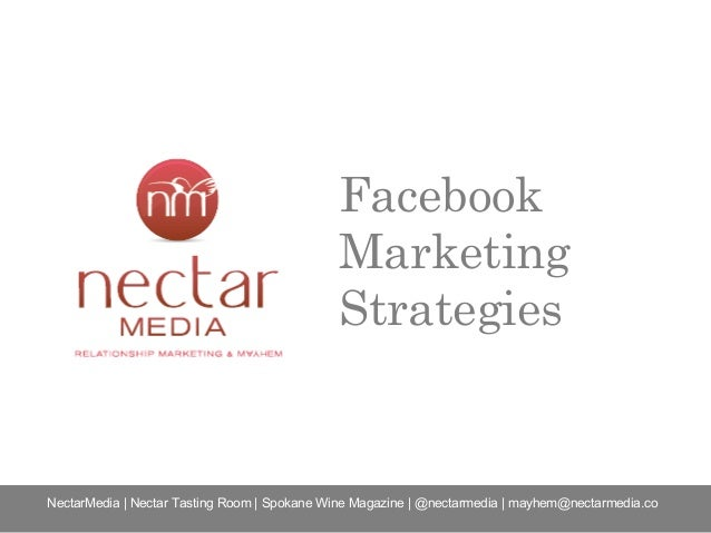 Facebook Marketing Strategies NectarMedia | Nectar Tasting Room | Spokane Wine Magazine | @nectarmedia | mayhem@nectarmedi...