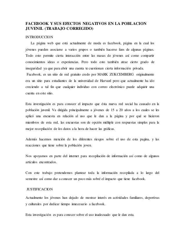 FACEBOOK Y SUS EFECTOS NEGATIVOS EN LA POBLACION  JUVENIL (TRABAJO CORREGIDO)  INTRODUCCION  La página web que está actual...