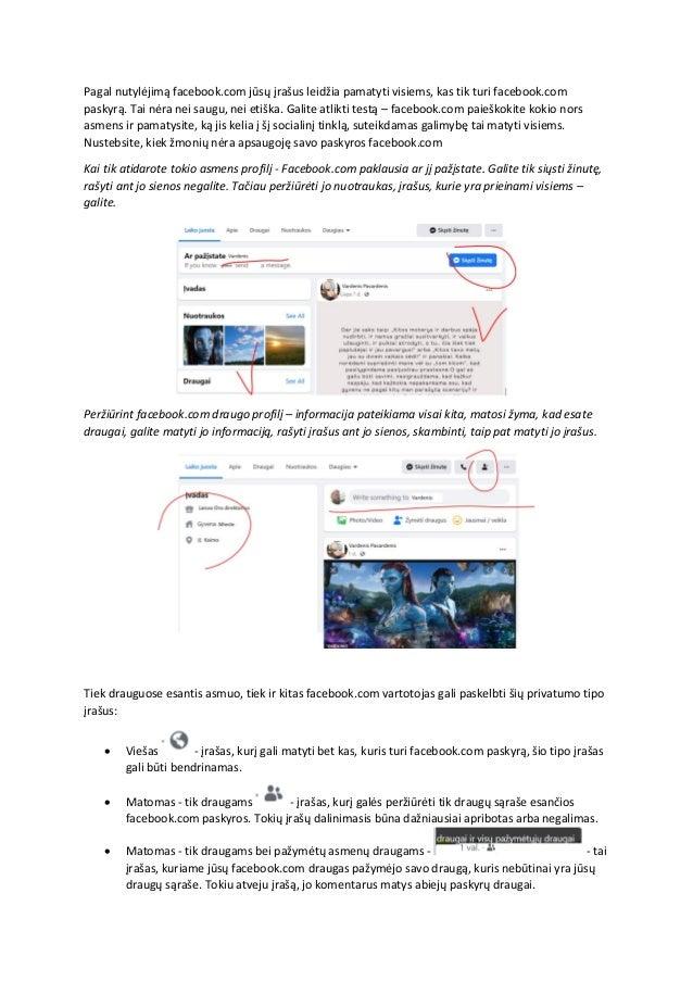 Pagal nutylėjimą facebook.com jūsų įrašus leidžia pamatyti visiems, kas tik turi facebook.com paskyrą. Tai nėra nei saugu,...